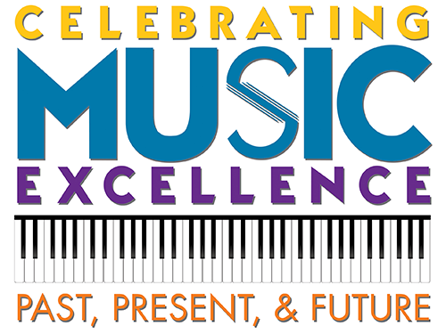 Celebrating Musical Excellence; Past, Present, & Future